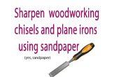 Gewusst wie: schärfen Sie Ihre Werkzeuge für die Holzbearbeitung mit Sandpapier