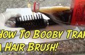 Wie man Sprengfalle eine Haarbürste!