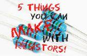 5 Dinge, die Sie mit Ersatz Widerstände zu machen!
