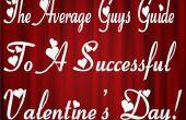 Der durchschnittliche Jungs-Leitfaden für eine erfolgreiche Valentines Day!